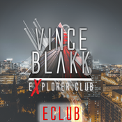 Vince Blakk presents Explorer Club