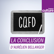La conclusion d\'Aurélien Bellanger - France Culture