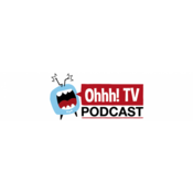 Ohhh! TV Podcast