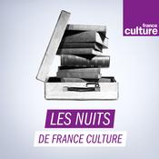 Les Nuits de France Culture - France Culture