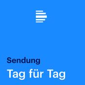Tag für Tag Sendung - Deutschlandfunk