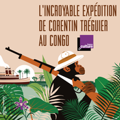 L\'incroyable expédition de Corentin Tréguier - France Culture