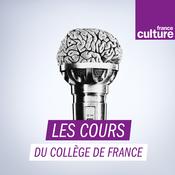 Les Cours du Collège de France - France Culture
