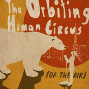 The Orbiting Human Circus (of the Air)